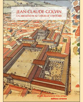 Jean-Claude Golvin, un architecte au coeur de l'histoire