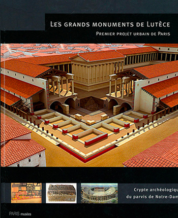 The great monuments of Lutetia