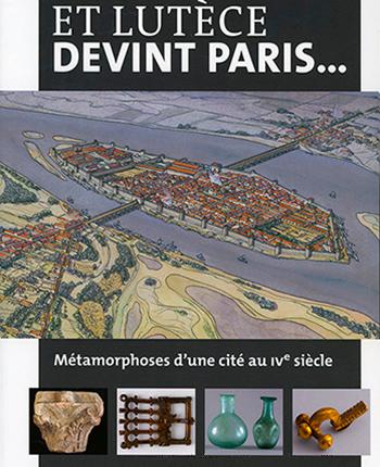 And Lutetia became Paris …